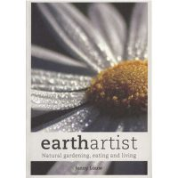 Earth Artist – Natural Gardening, Eating and Living Book