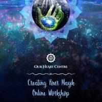 Gift Voucher | Our Heart Centre Creating Your Magik Workshop Online Workshop