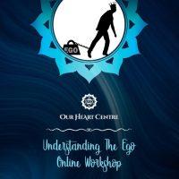 Gift Voucher | Our Heart Centre Understanding Your Ego Workshop Online Workshop
